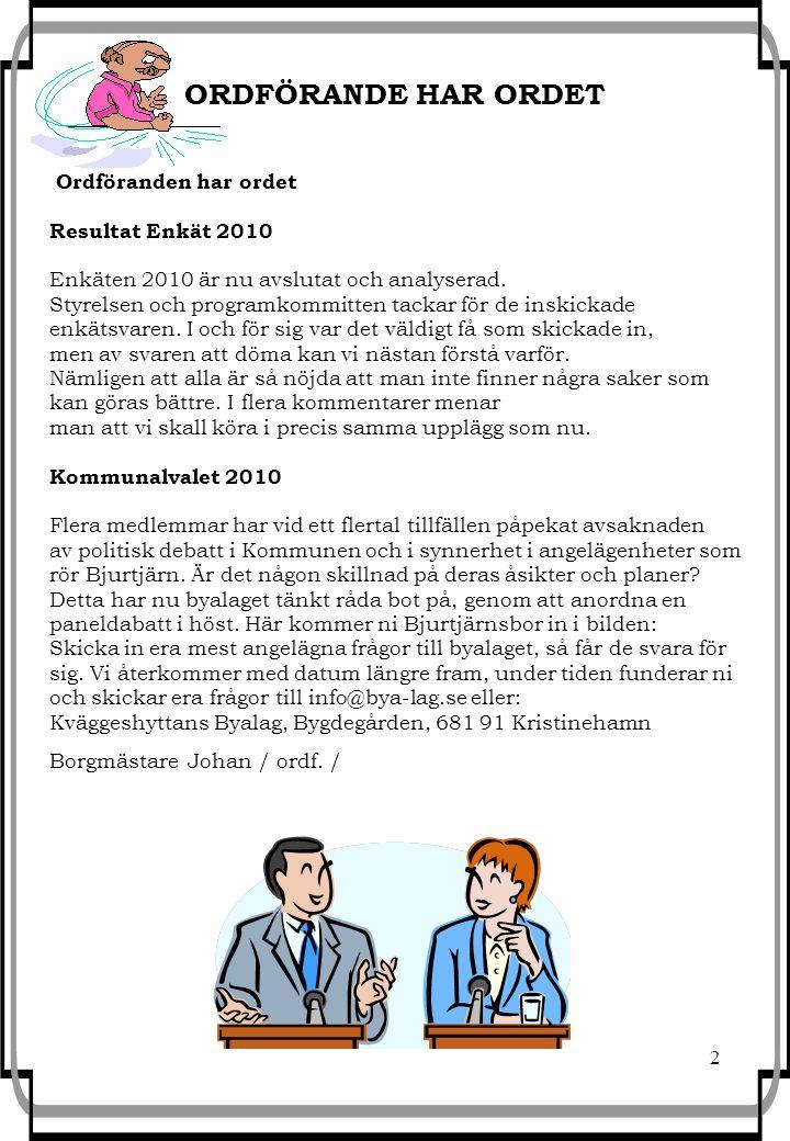 3 MED BOTVIDS BUSAR På PUB-scenen kl.21:30 Brasan tänds kl.20:00 Ett traditionsenligt Valborgsfirande med efterföljande PUB och servering, lotteri och trivsam samvaro ENTRÉ 50:-