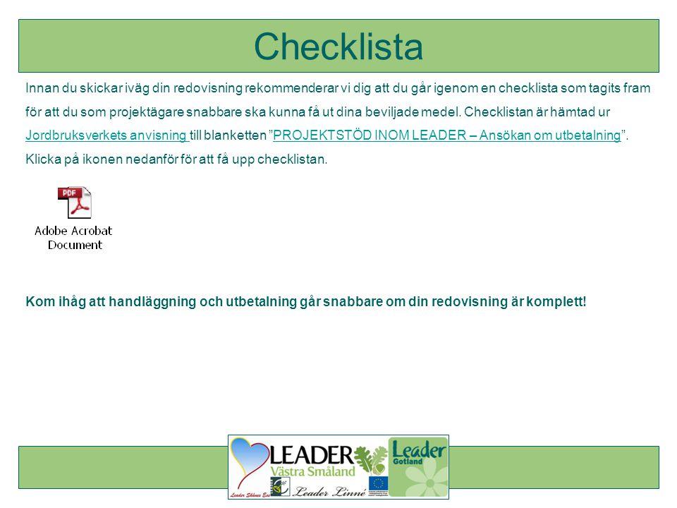 Innan du skickar iväg din redovisning rekommenderar vi dig att du går igenom en checklista som tagits fram för att du som projektägare snabbare ska kunna få ut dina beviljade medel.