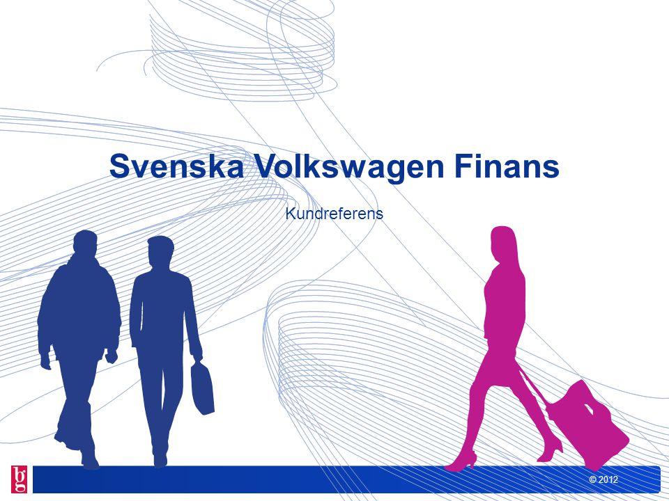 © 2012 Svenska Volkswagen Finans Kundreferens