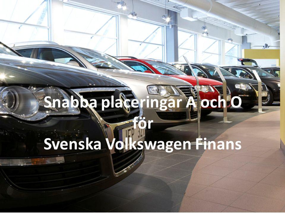 2014-06-22Svenska Volkswagen Finans Snabba placeringar A och O för Svenska Volkswagen Finans