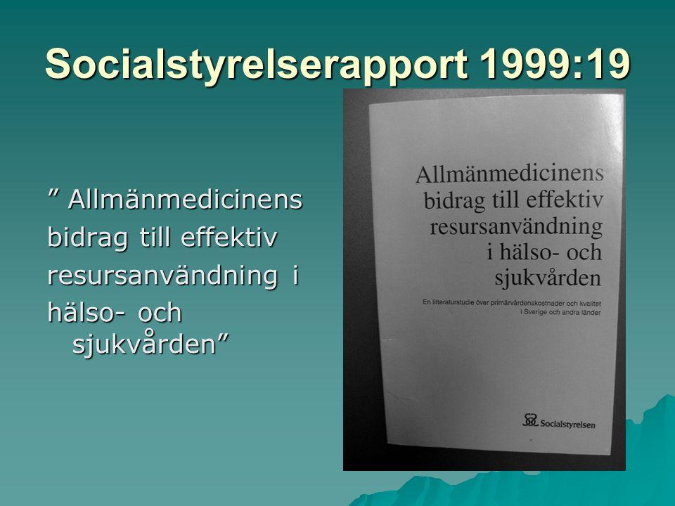 """Socialstyrelserapport 1999:19 """" Allmänmedicinens bidrag till effektiv resursanvändning i hälso- och sjukvården"""""""
