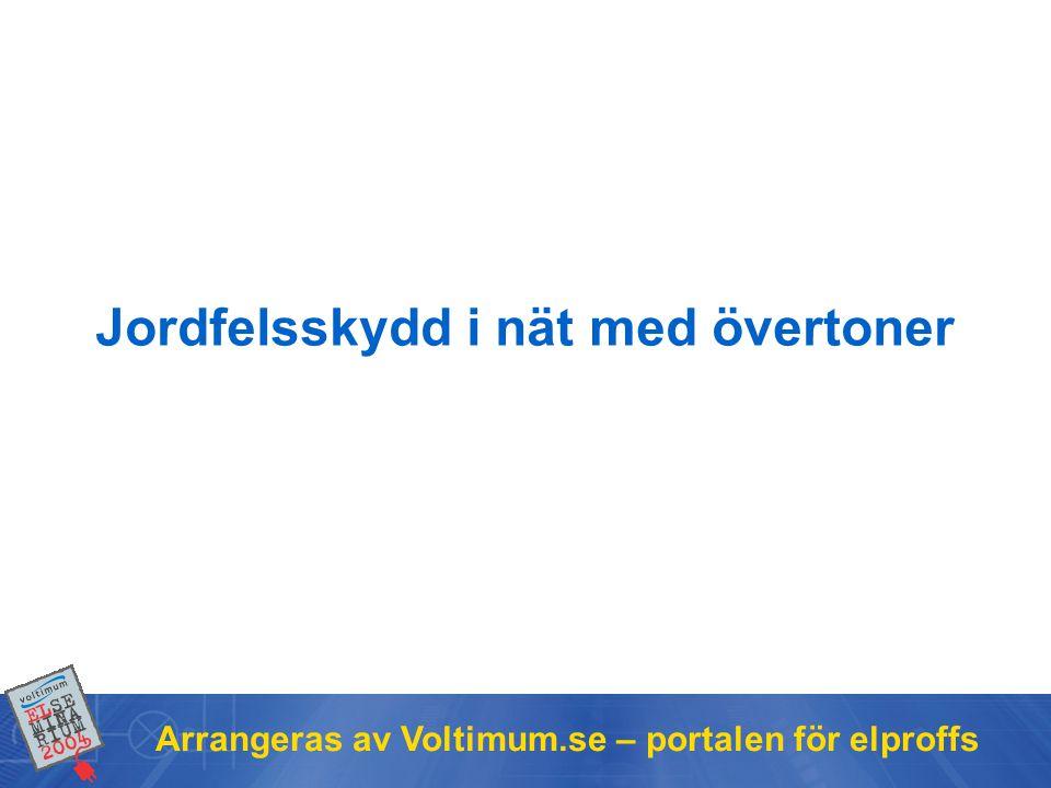 Arrangeras av Voltimum.se – portalen för elproffs Jordfelsskydd i nät med övertoner