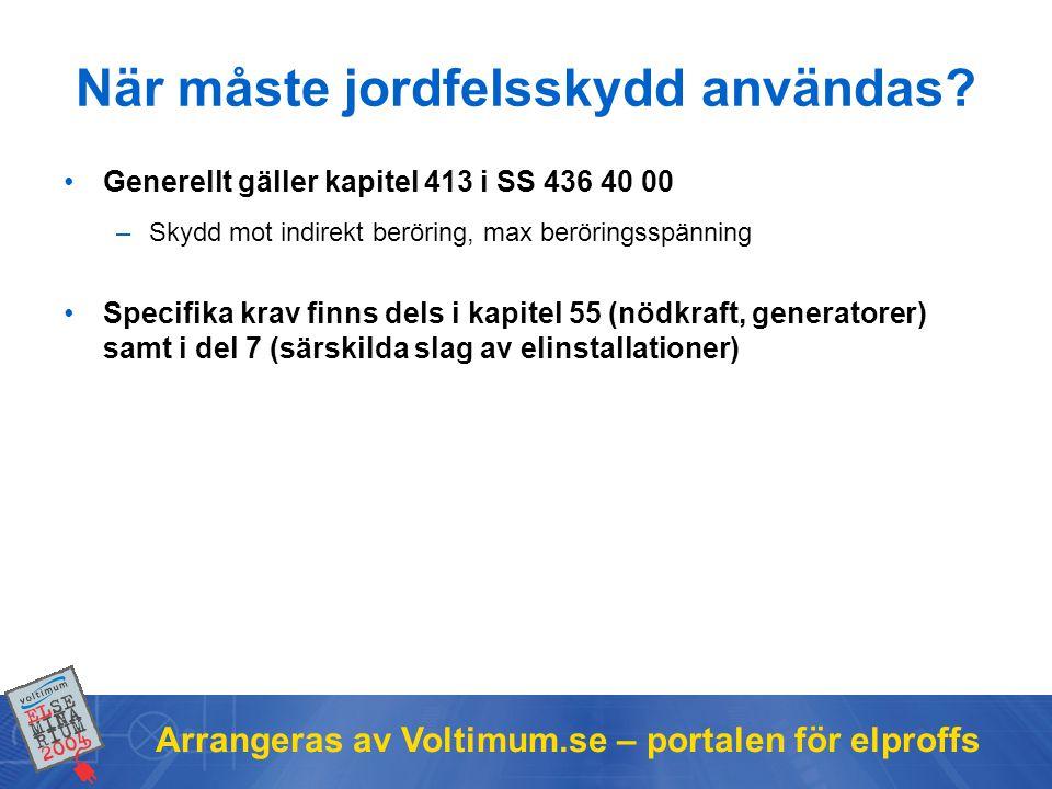 Arrangeras av Voltimum.se – portalen för elproffs När måste jordfelsskydd användas.