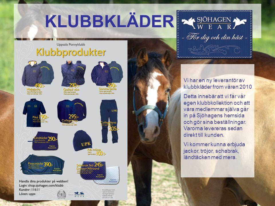 KLUBBKLÄDER KLUBBKLÄDER Vi har en ny leverantör av klubbkläder from våren 2010 Detta innebär att vi får vår egen klubbkollektion och att våra medlemma