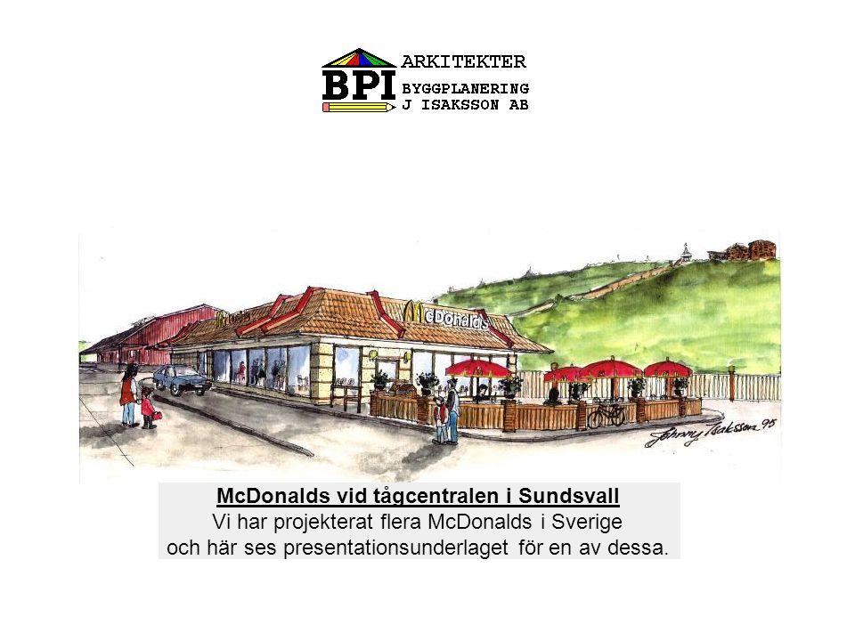 McDonalds vid tågcentralen i Sundsvall Vi har projekterat flera McDonalds i Sverige och här ses presentationsunderlaget för en av dessa.