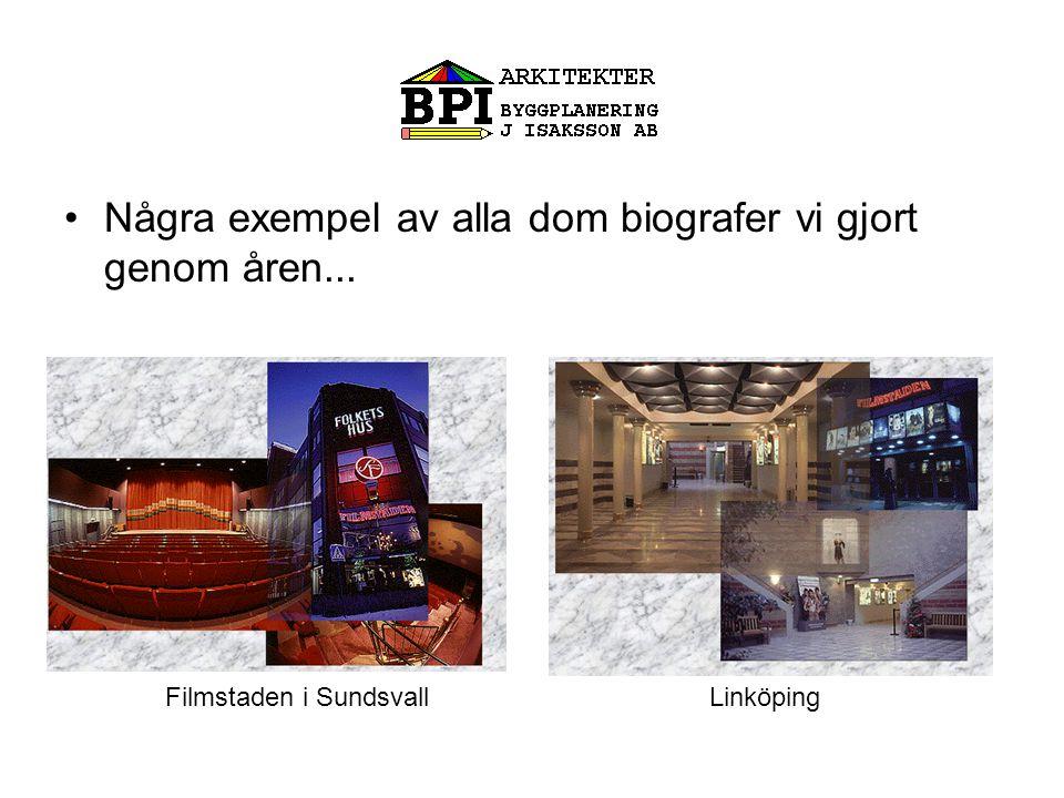 •Några exempel av alla dom biografer vi gjort genom åren... Filmstaden i Sundsvall Linköping