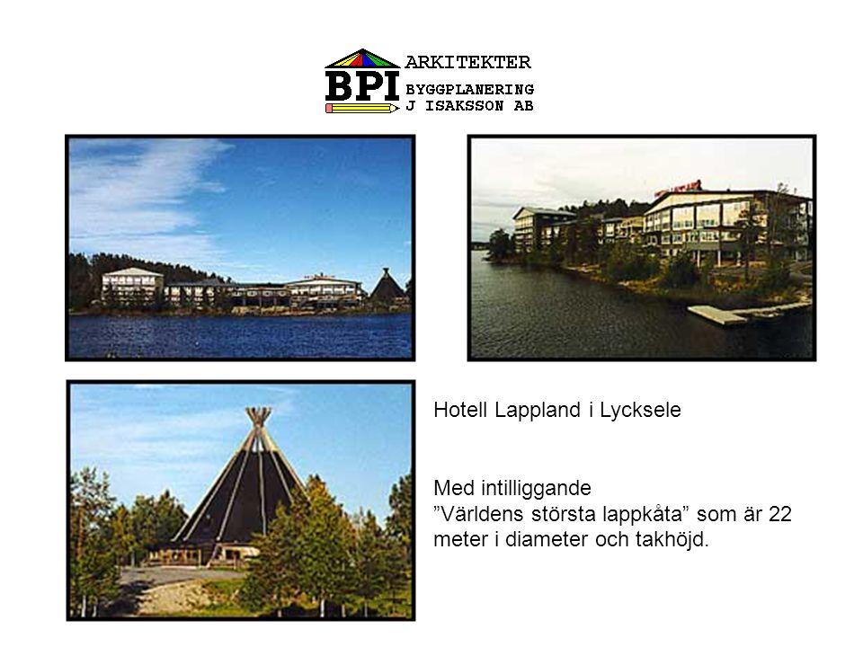 Hotell Lappland i Lycksele Med intilliggande Världens största lappkåta som är 22 meter i diameter och takhöjd.