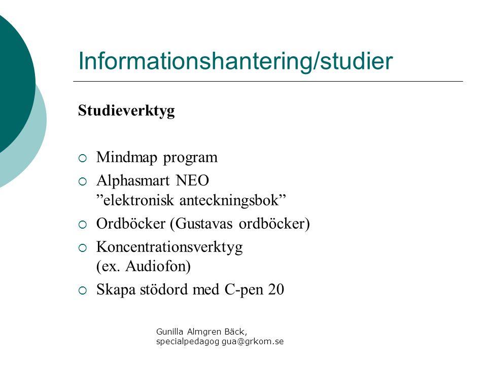 """Informationshantering/studier Studieverktyg  Mindmap program  Alphasmart NEO """"elektronisk anteckningsbok""""  Ordböcker (Gustavas ordböcker)  Koncent"""