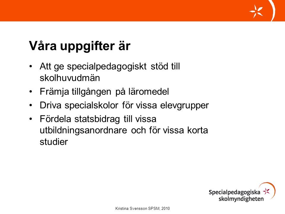 www.spsm.se Kristina Svensson SPSM, 2010