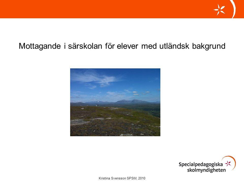 Ökad kunskap om mångfald i särskolan Kristina Svensson SPSM, 2010