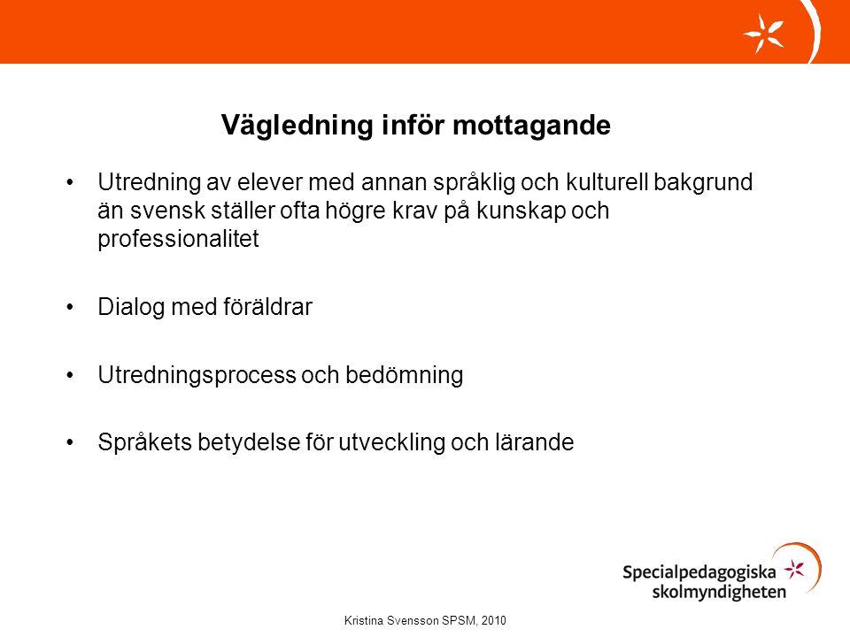 Tack för att ni lyssnade på mig! kristina.svensson@spsm.se www.spsm.se Kristina Svensson SPSM, 2010