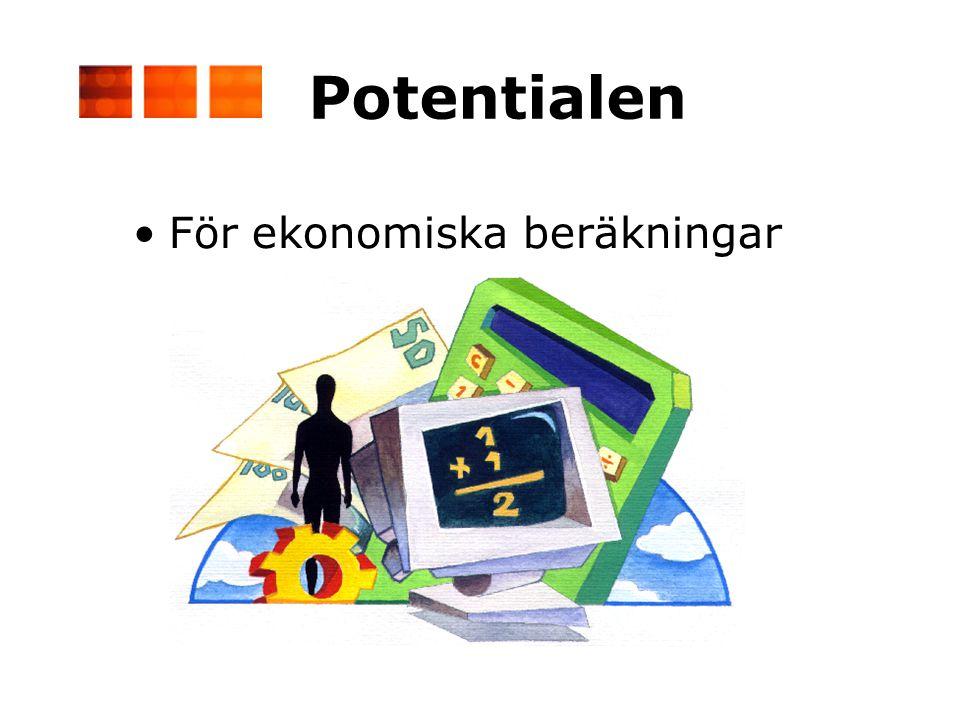 Potentialen •För ekonomiska beräkningar