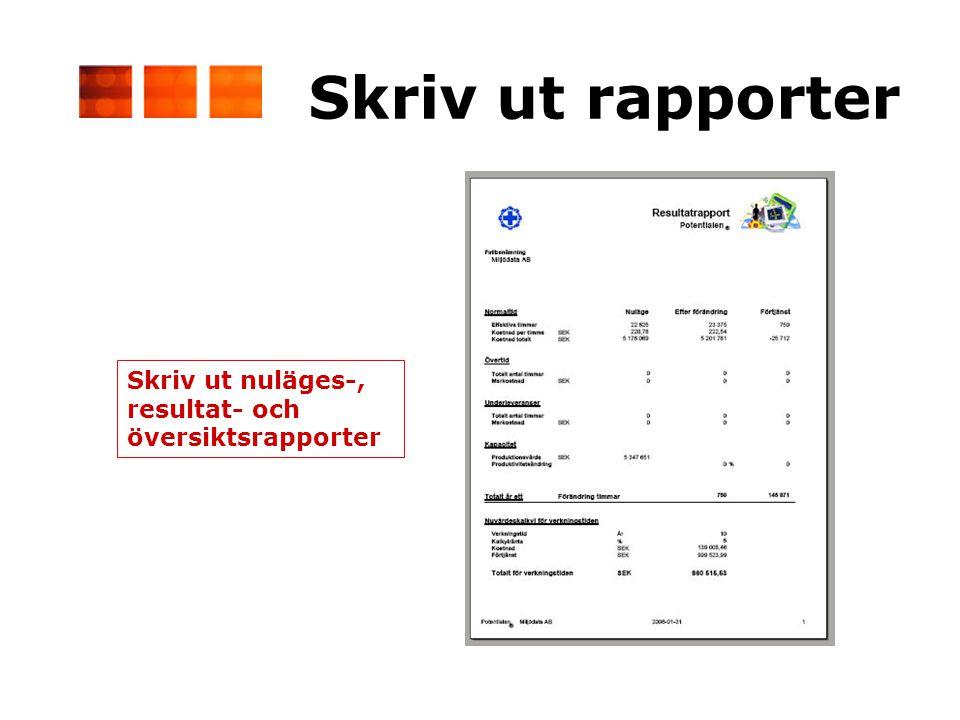 Skriv ut rapporter Skriv ut nuläges-, resultat- och översiktsrapporter