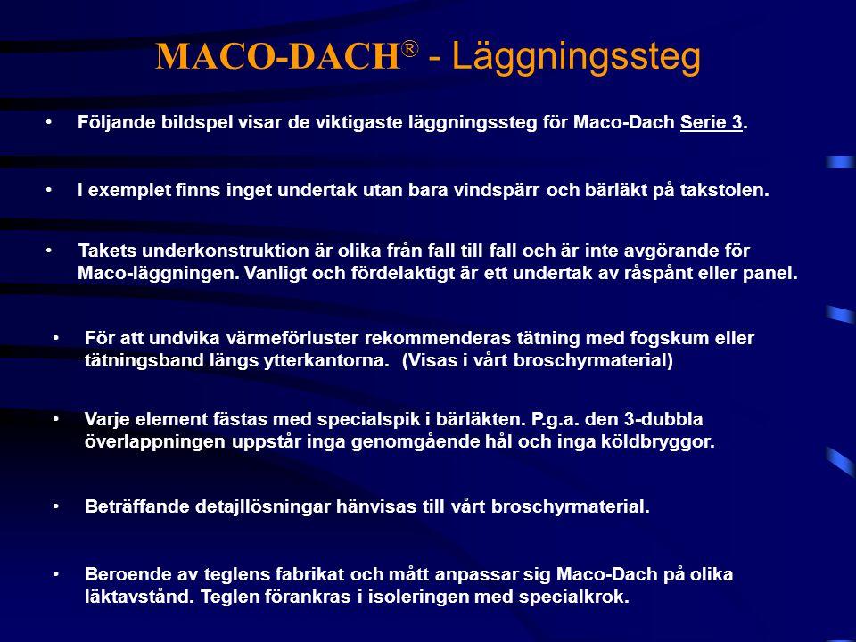 MACO-DACH ® - Läggningssteg •Följande bildspel visar de viktigaste läggningssteg för Maco-Dach Serie 3. •I exemplet finns inget undertak utan bara vin