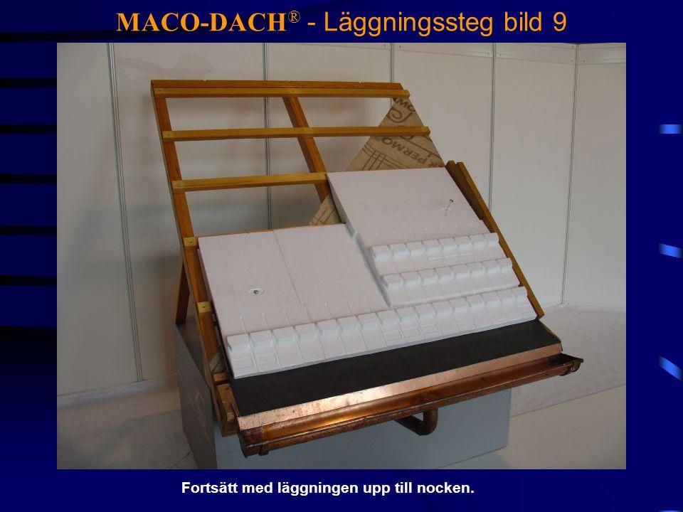 MACO-DACH ® - Läggningssteg bild 9 Fortsätt med läggningen upp till nocken.