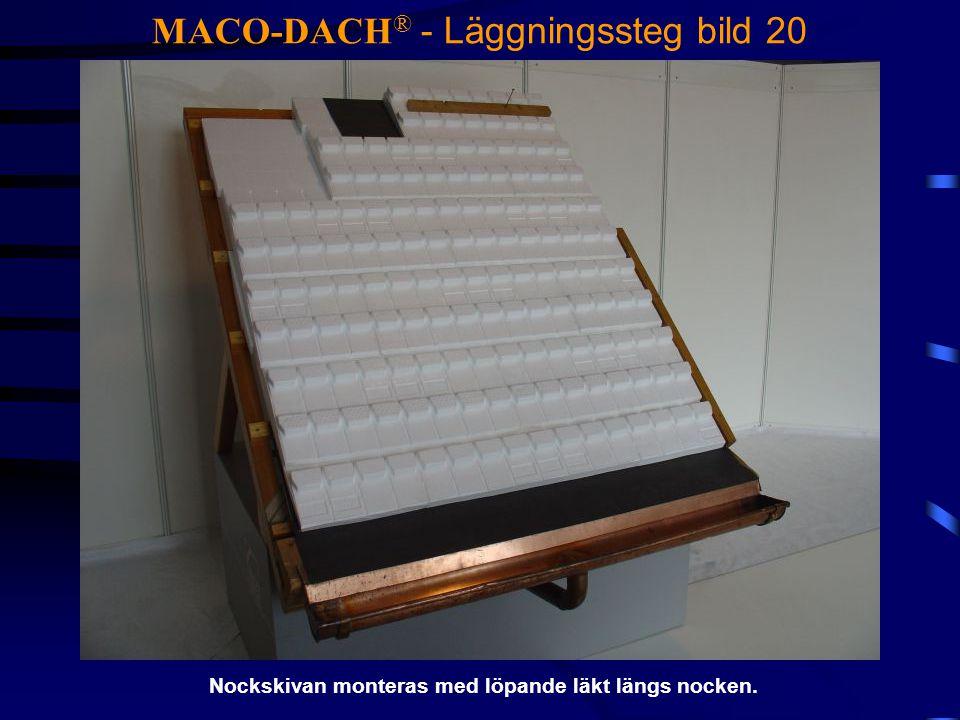 MACO-DACH ® - Läggningssteg bild 20 Nockskivan monteras med löpande läkt längs nocken.