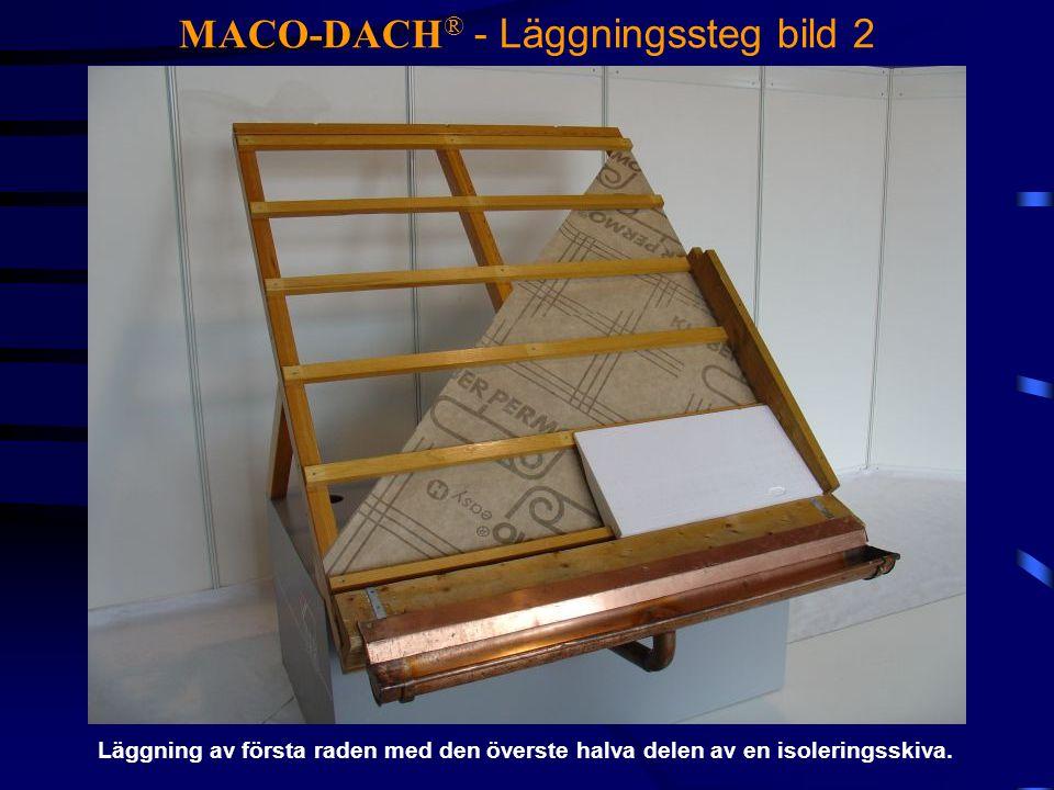 MACO-DACH ® - Läggningssteg bild 2 Läggning av första raden med den överste halva delen av en isoleringsskiva.