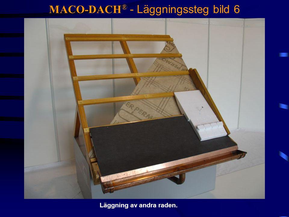 MACO-DACH ® - Läggningssteg bild 6 Läggning av andra raden.