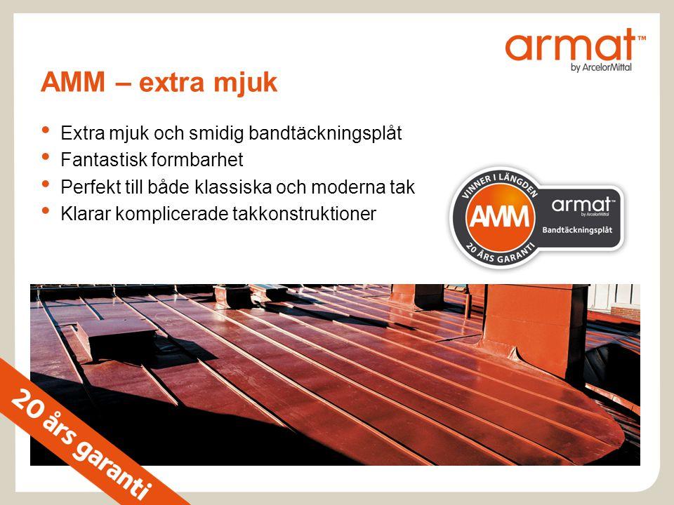 AMM – extra mjuk • Extra mjuk och smidig bandtäckningsplåt • Fantastisk formbarhet • Perfekt till både klassiska och moderna tak • Klarar komplicerade