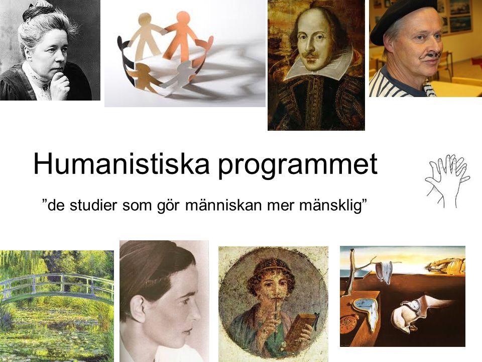 """Humanistiska programmet """"de studier som gör människan mer mänsklig"""""""