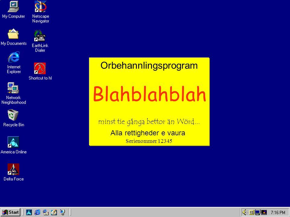 Orbehannlingsprogram Blahblahblah minst tie gånga bettor än Wörd...