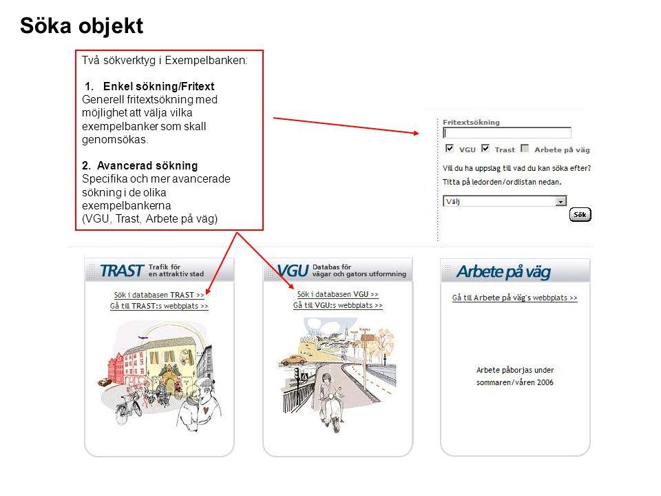 Söka objekt - Fritextsökning För att söka i exempelbanken kan du antingen söka i den generella fritextsökningen…