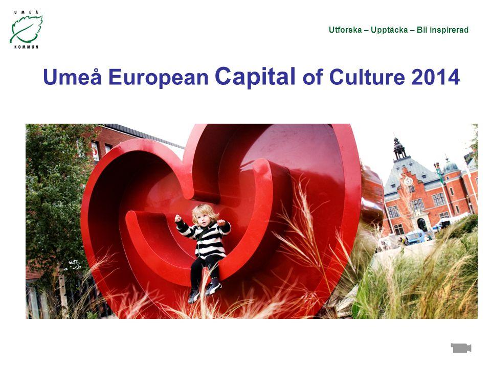Utforska – Upptäcka – Bli inspirerad Umeå European Capital of Culture 2014