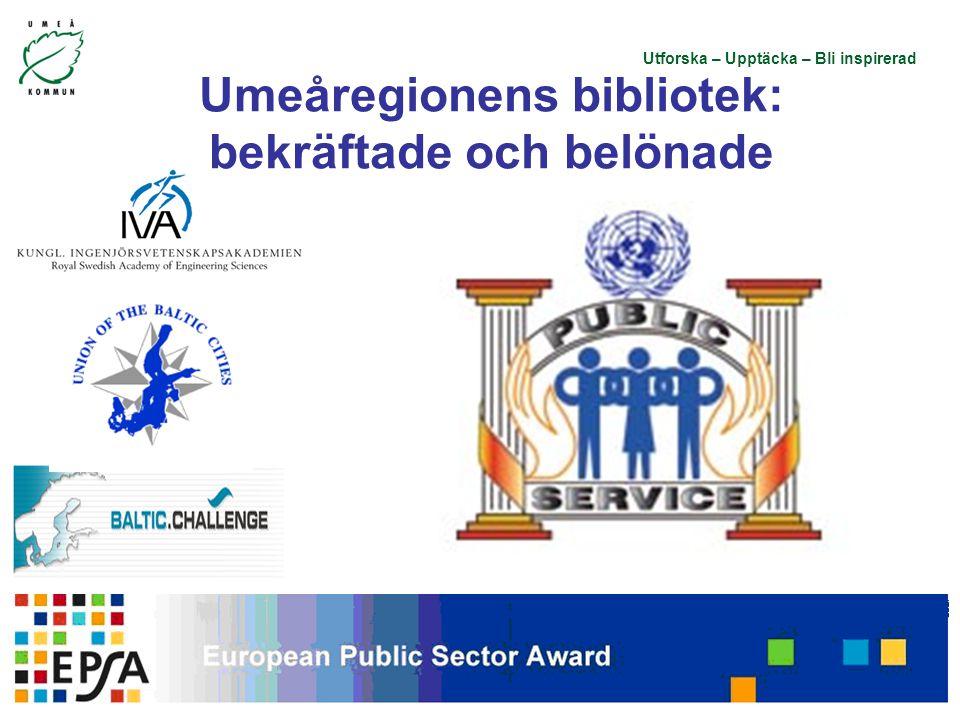 Utforska – Upptäcka – Bli inspirerad Umeåregionens bibliotek: bekräftade och belönade
