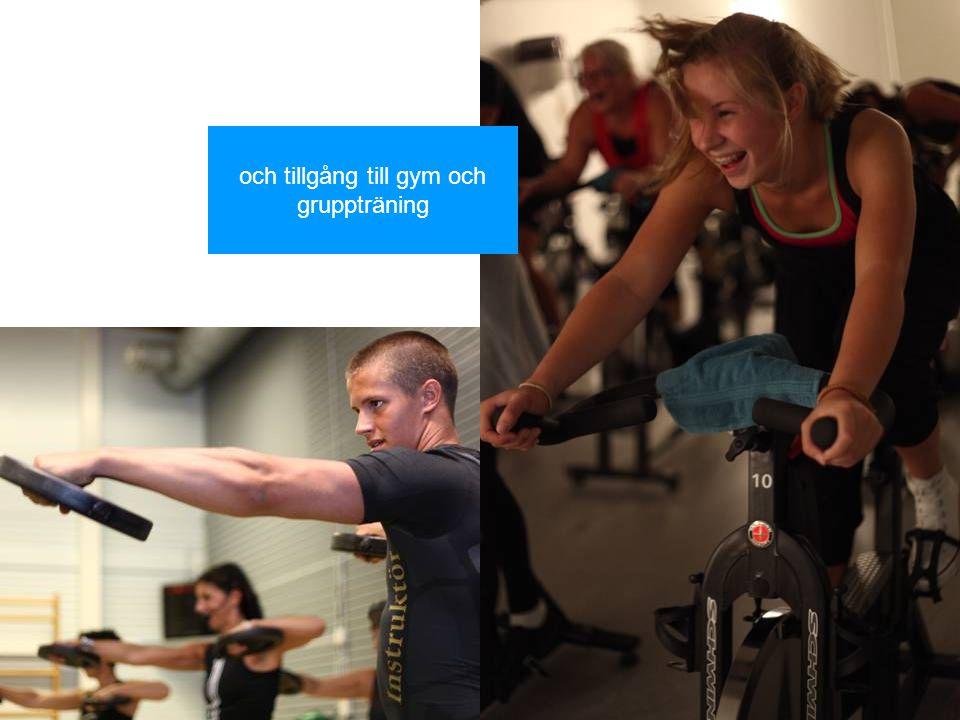och tillgång till gym och gruppträning
