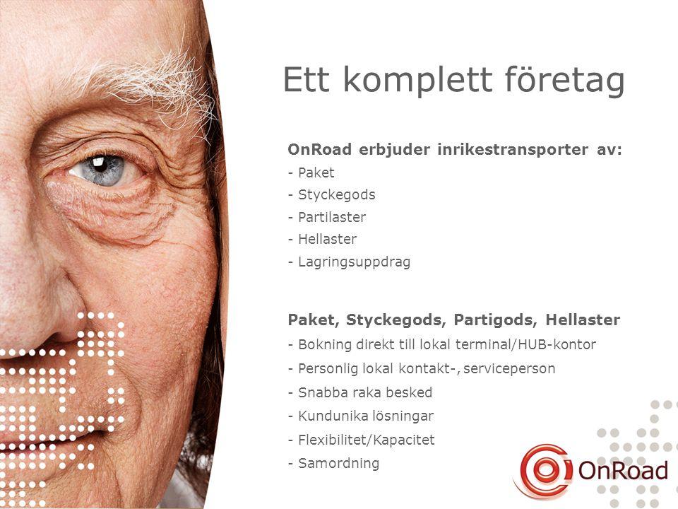 OnRoad erbjuder inrikestransporter av: - Paket - Styckegods - Partilaster - Hellaster - Lagringsuppdrag Paket, Styckegods, Partigods, Hellaster - Bokn