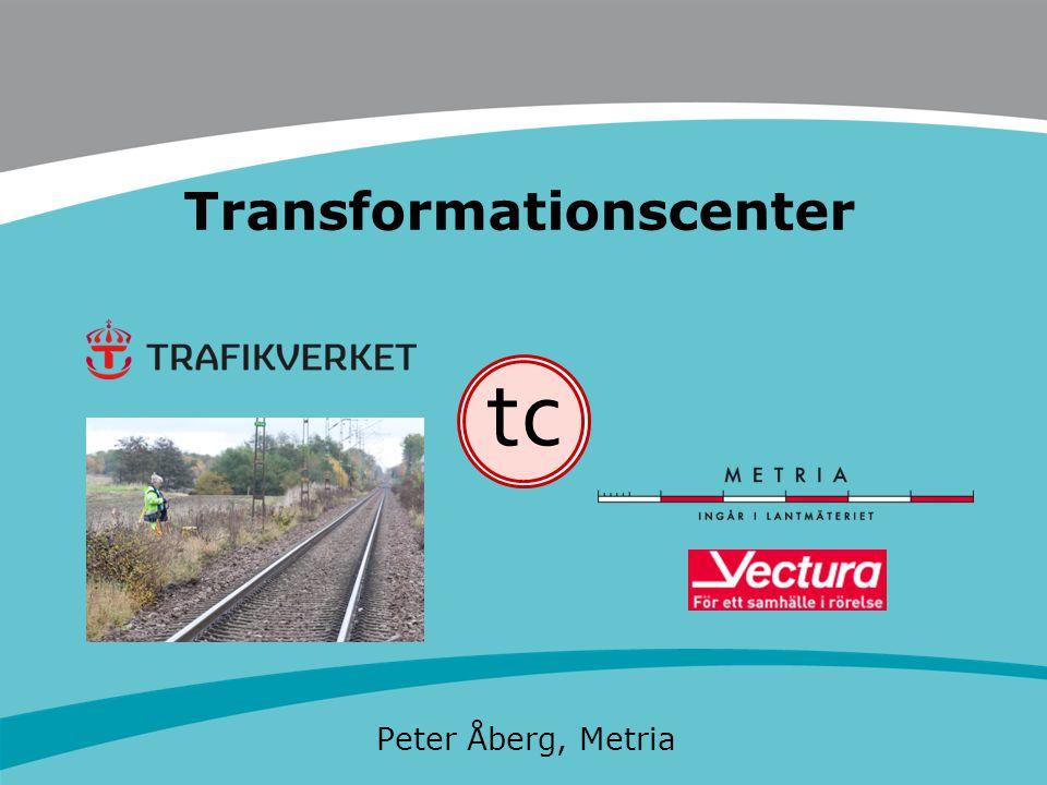 tc Transformationscenter Peter Åberg, Metria