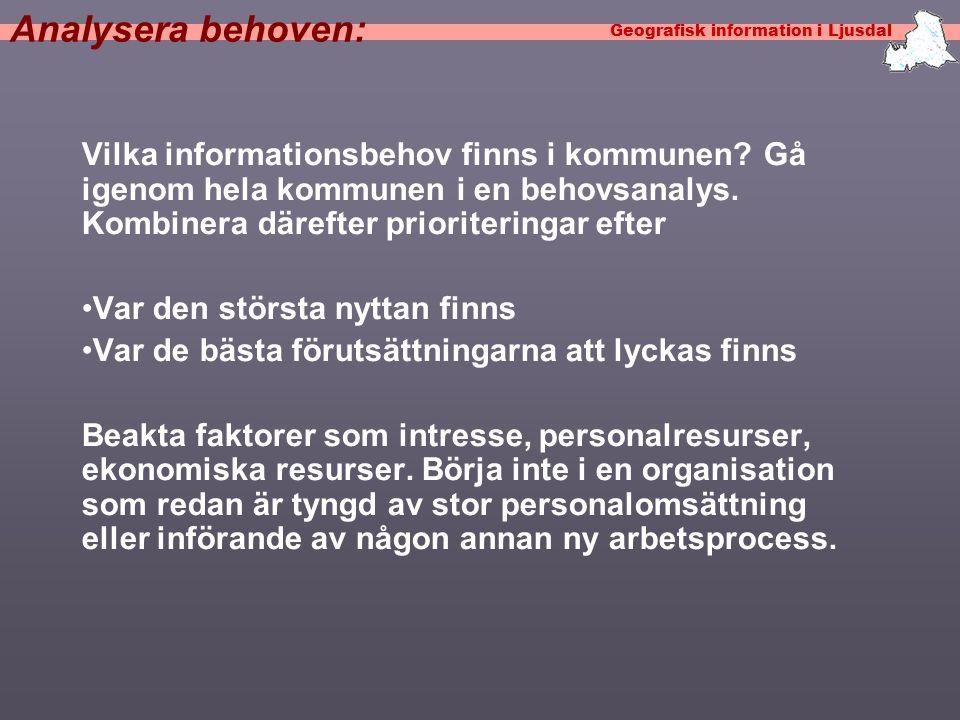 Geografisk information i Ljusdal Erfarenhet Önskan om att övriga (icke GIS) systemleverantörer ökar sin kunskap om GIS och integrerar det in sina system.