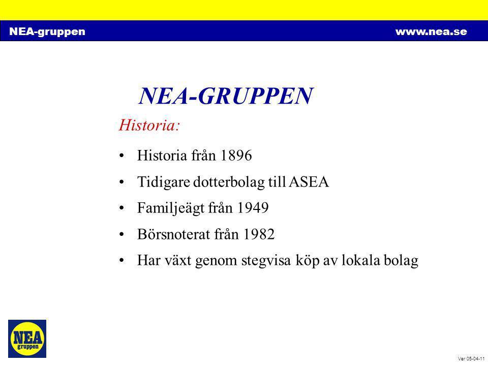 NEA-gruppenwww.nea.se Ver 05-04-11 NEA-GRUPPEN Historia: •Historia från 1896 •Tidigare dotterbolag till ASEA •Familjeägt från 1949 •Börsnoterat från 1