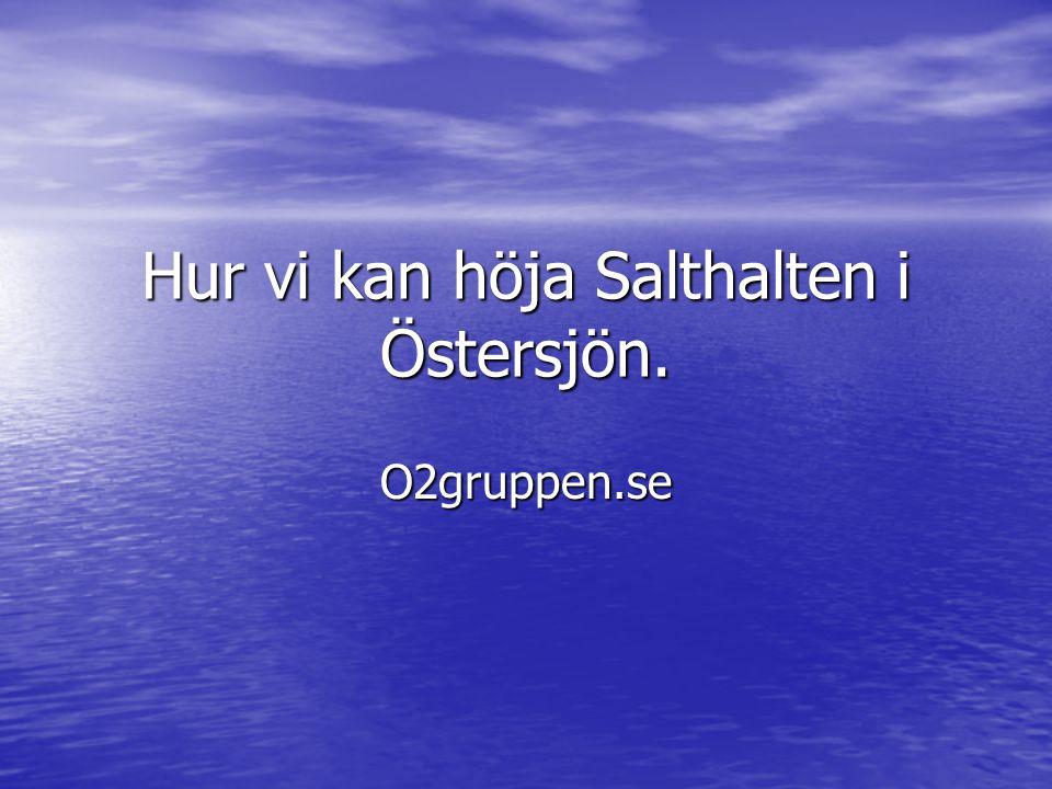 Hur vi kan höja Salthalten i Östersjön. O2gruppen.se
