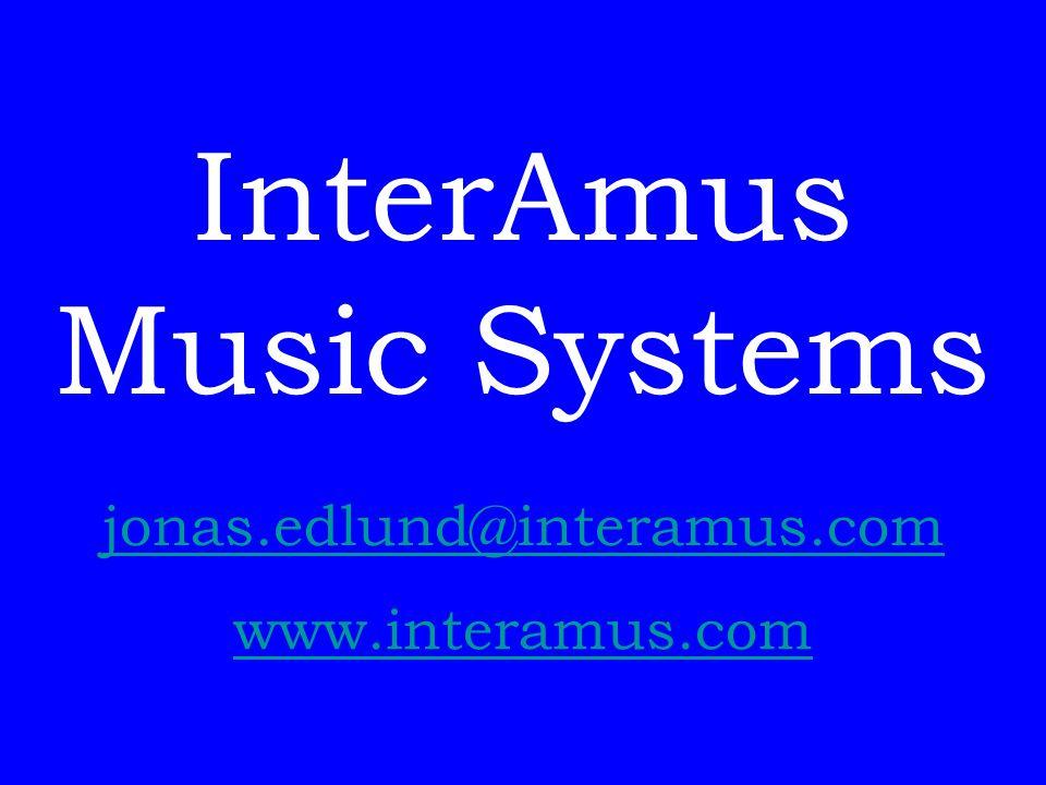 InterAmus Music Systems www.interamus.com jonas.edlund@interamus.com