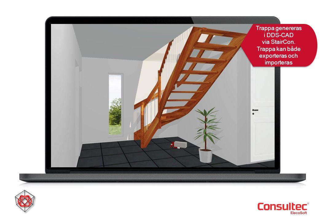 Trappa genereras i DDS-CAD via StairCon. Trappa kan både exporteras och importeras