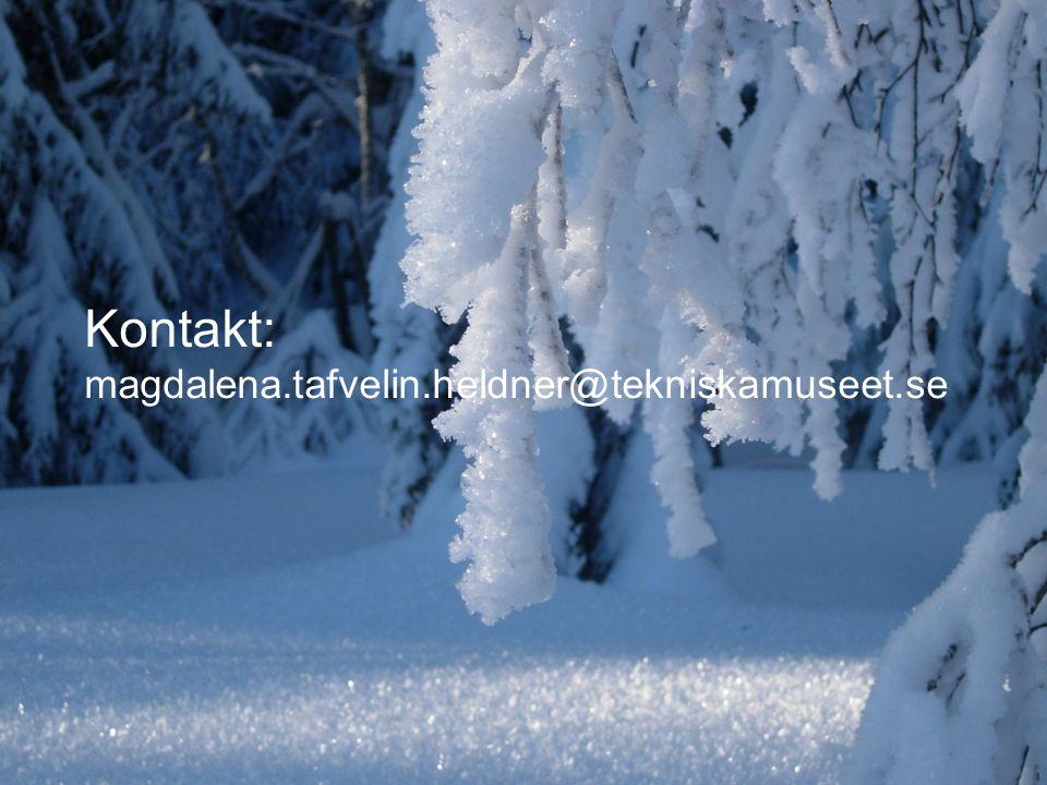 Kontakt: magdalena.tafvelin.heldner@tekniskamuseet.se