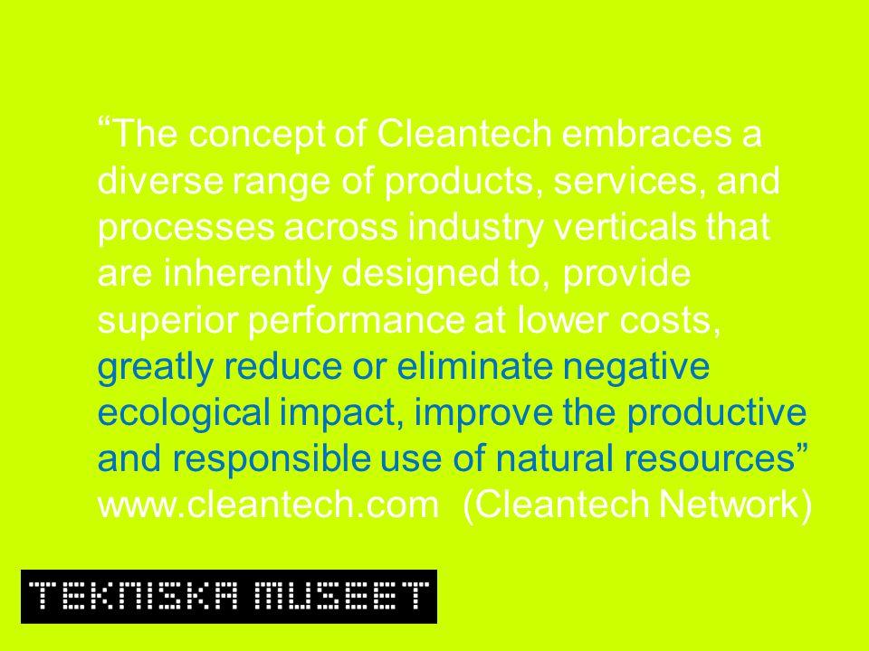 Cleantech Network är ett världsomfattande nätverk med 8 000 investerare, 9 500 företag och organisationer och en kärna av 1 300 elitmedlemmar i USA, Europa, Kina och Indien.