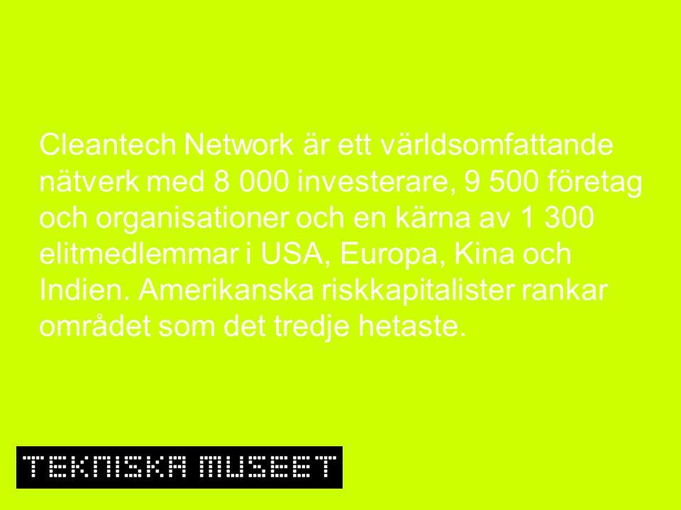Cleantech Network är ett världsomfattande nätverk med 8 000 investerare, 9 500 företag och organisationer och en kärna av 1 300 elitmedlemmar i USA, E