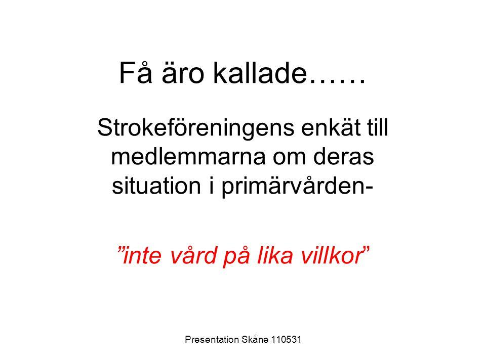 Presentation Skåne 110531 Resultat •2/3 vill bli kallade till husläkaren.