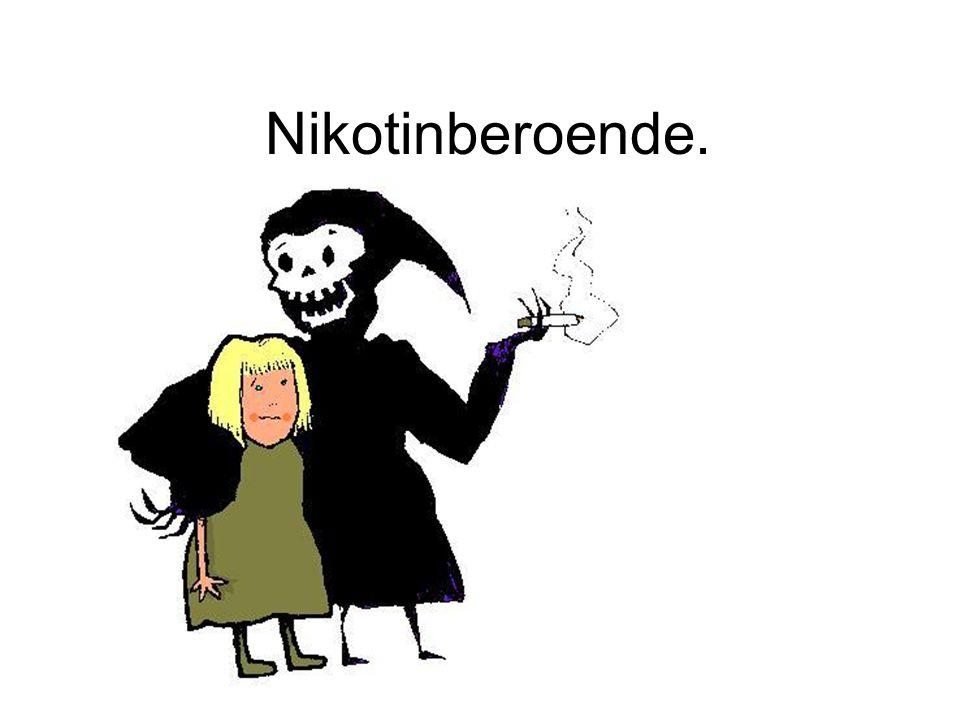 Nikotinberoende.