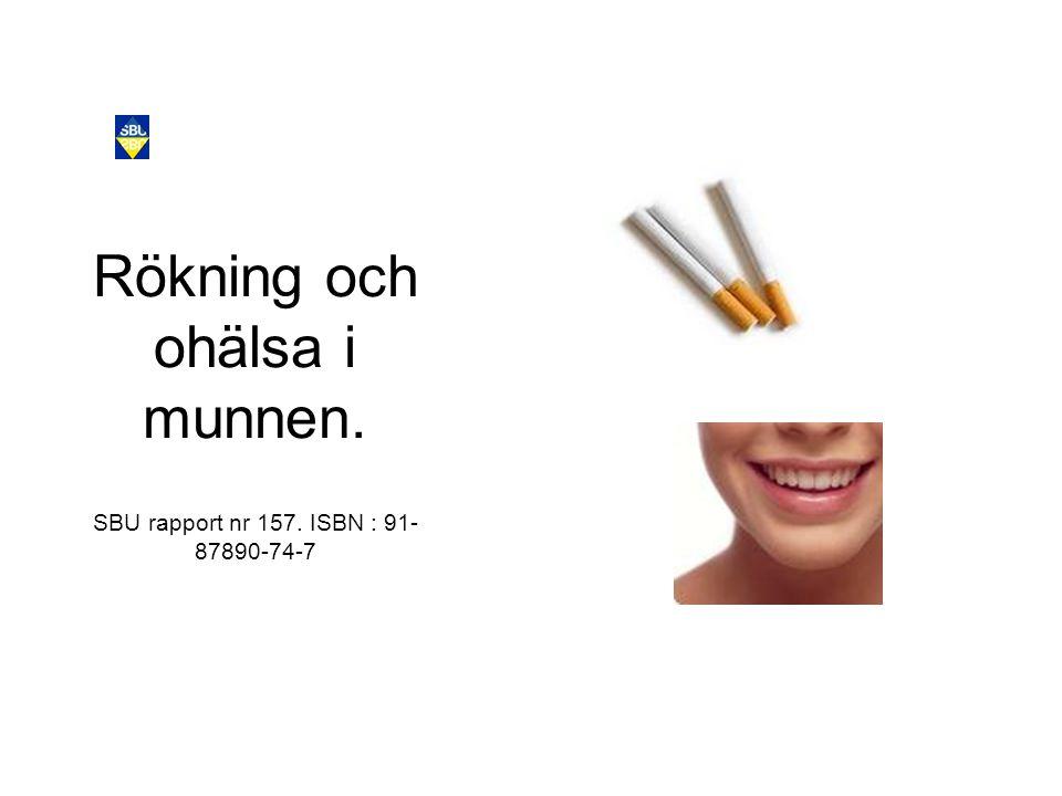 Rökning och ohälsa i munnen. SBU rapport nr 157. ISBN : 91- 87890-74-7