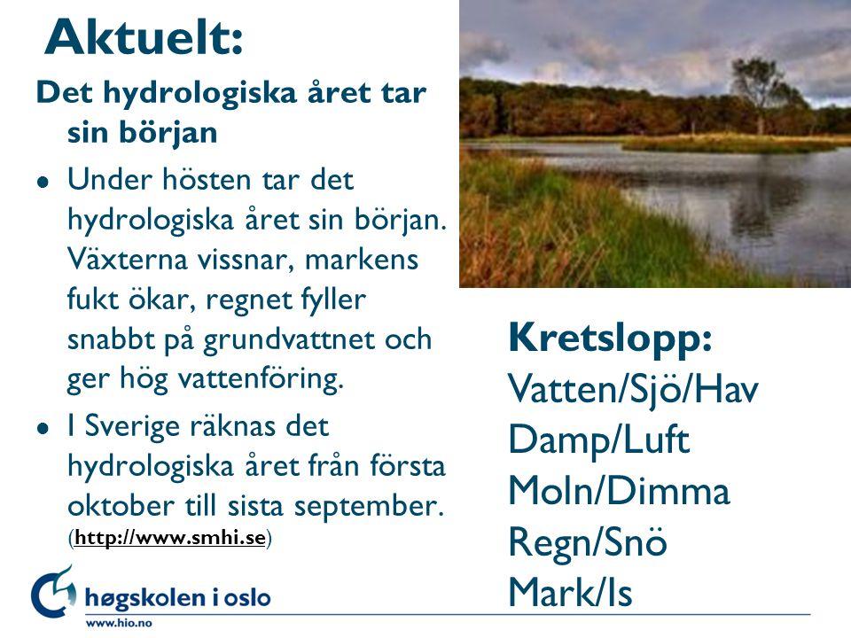 Aktuelt: Det hydrologiska året tar sin början l Under hösten tar det hydrologiska året sin början. Växterna vissnar, markens fukt ökar, regnet fyller