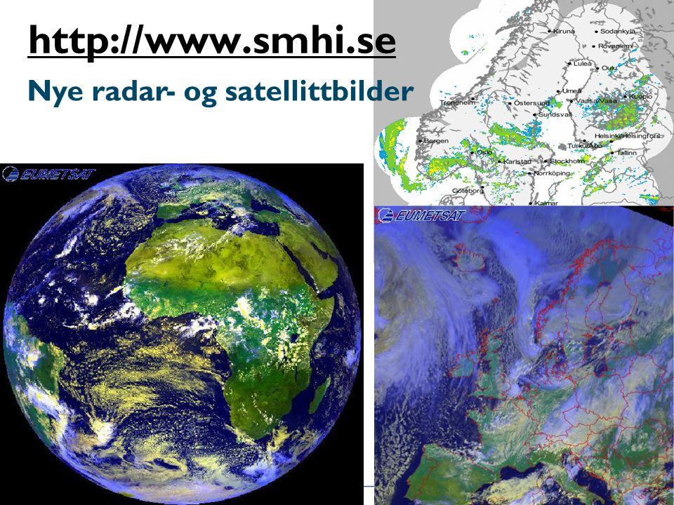 http://www.smhi.se Nye radar- og satellittbilder