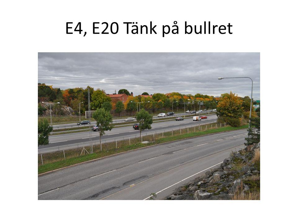 E4, E20 Tänk på bullret