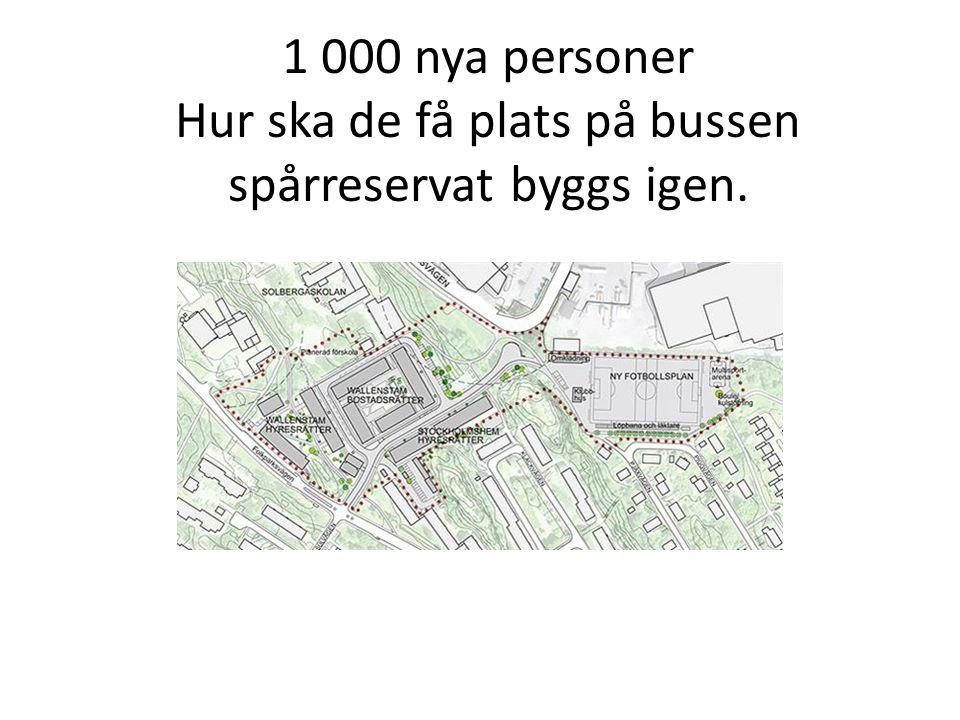 1 000 nya personer Hur ska de få plats på bussen spårreservat byggs igen.