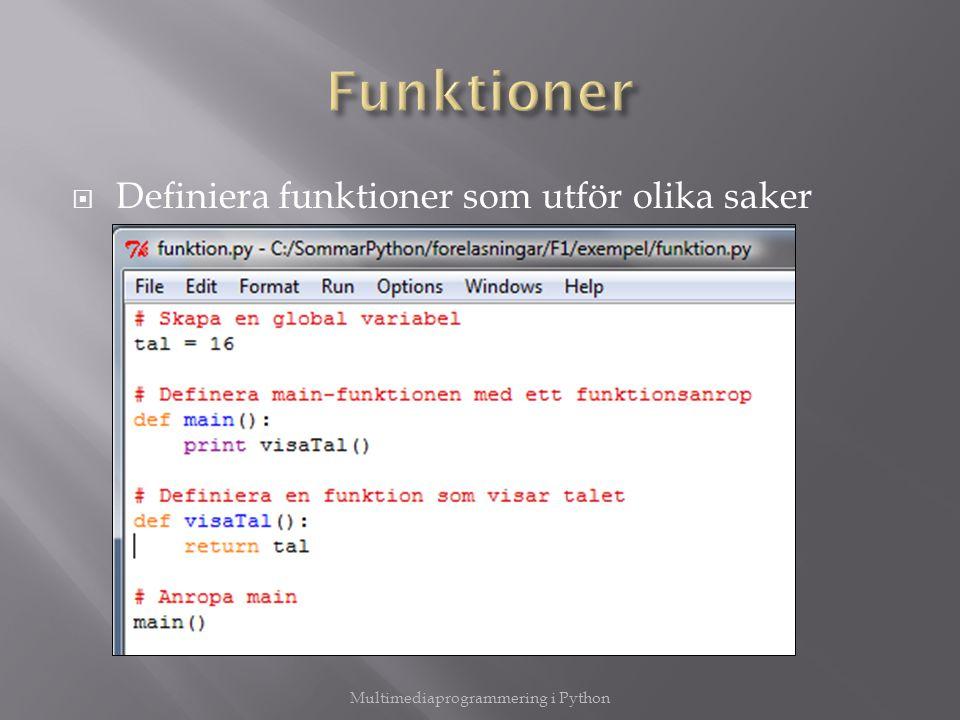  Definiera funktioner som utför olika saker Multimediaprogrammering i Python