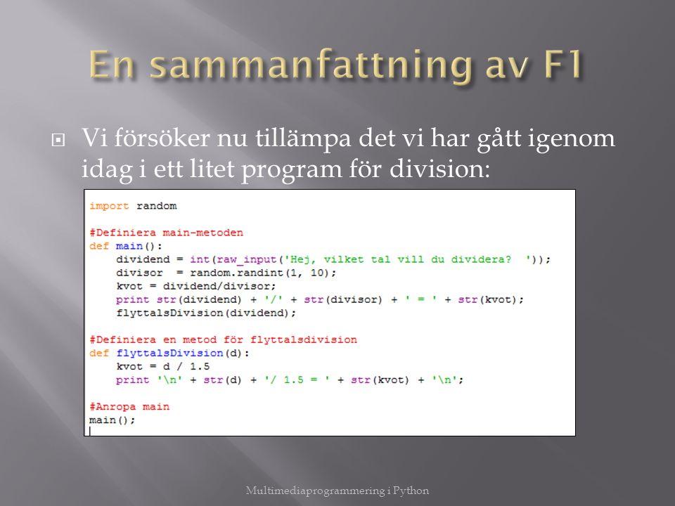  Vi försöker nu tillämpa det vi har gått igenom idag i ett litet program för division: Multimediaprogrammering i Python