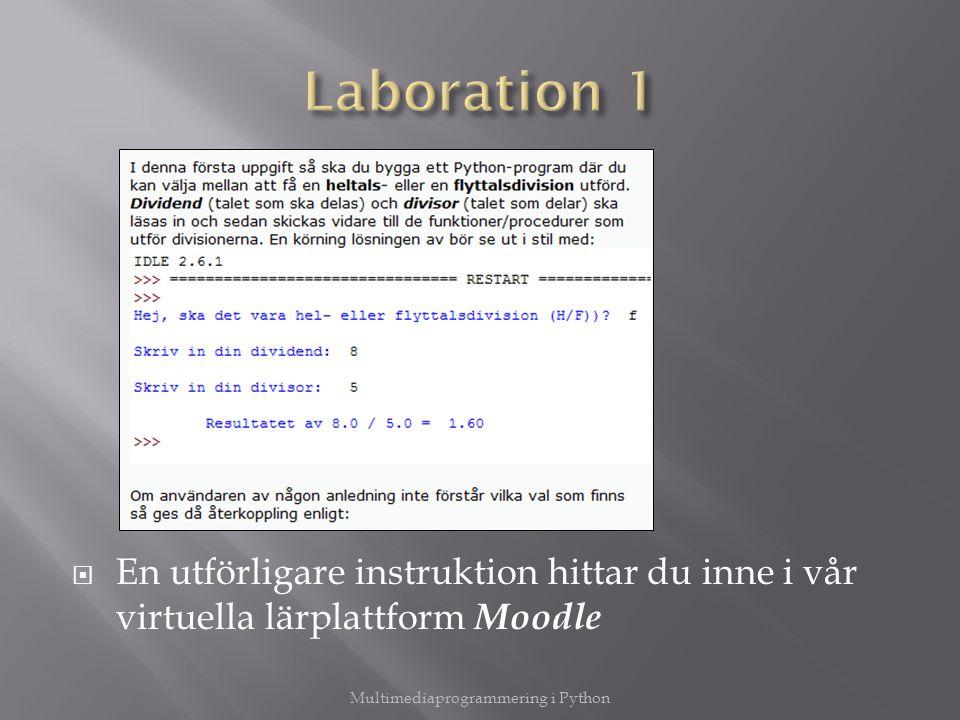 En utförligare instruktion hittar du inne i vår virtuella lärplattform Moodle Multimediaprogrammering i Python