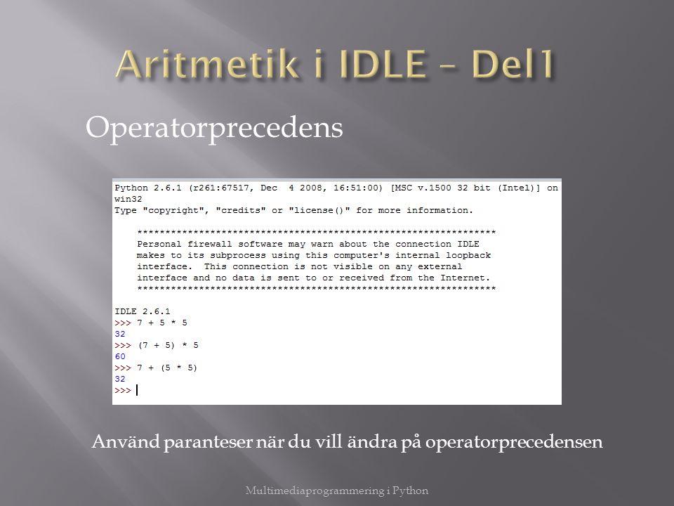 Använd paranteser när du vill ändra på operatorprecedensen Operatorprecedens